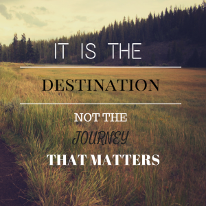 it-is-the-journey-not-the-destination-that-matters